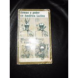 Libro Armas Y Poder En América Latina Michel T Klars