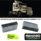 Par Bolsa Lateral Porta Caminhão Scania 113 E 143 Cabine T/r
