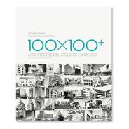 Libro 100×100+ Arquitectos Del Siglo Xx En México