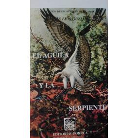 El Aguila Y La Serpiente.martin Luis Guzman.