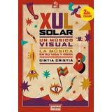 Xul Solar, Un Músico Visual ,la Música En Su Vida Y Obra