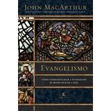 Livro Evangelismo - John Macarthur - Editora Thomas Nelson