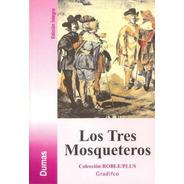 Los Tres Mosqueteros - Alejandro Dumas
