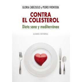 Contra El Colesterol: Dieta Sana Y Mediterránea(libro )