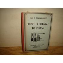 Curso Elemental De Física - Ing. R. Dominguez R.