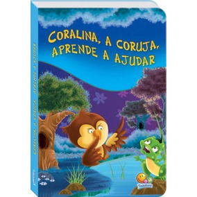 Coralina, A Coruja, Aprende A Ajudar - Col. Aprendendo Sobre