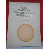Analisis Matricial De Estructuras Reticulares. Carlos Mag.