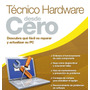 Tecnico Hardware Desde 0 Repara Actualiza Tu Pc Facilmente