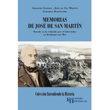 Memorias De Jose De San Martin - Gerardo Bartolome / Gerard