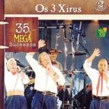 Os 3 Xírus - 35 Mega Sucessos