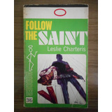 Livro Follow The Saint- Leslie Charteris