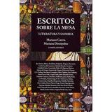 Escritos Sobre La Mesa - Mariano Garcia - Adriana Hidalgo