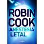 Anestesia Letal - Robin Cook - Plaza Janes