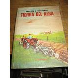 Tierra Del Alba - Libro De Lectura Quinto Grado Año 1957