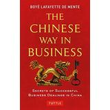 Camino Chino En Los Negocios: Secretos De Las Relaciones Com