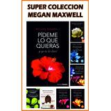 Pideme Lo Que Quieras Megan Maxwell Super Pack Mas Regalos