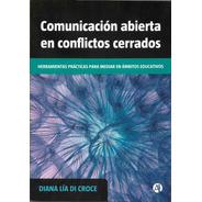 Comunicación Abierta En Conflictos Cerrados Di Croce (ln)