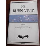 El Buen Vivir Maytte Autoayuda Editorial Vergara