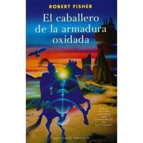 Libro El Caballero De La Armadura Oxidada Nueva Edicion