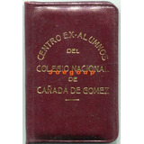 Carnet Ex Alumnos Colegio Nacional Cañada De Gomez Santa Fe