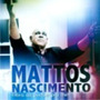 Cd Mattos Nascimento - Abra As Portas Pra Mim [original]