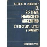 El Sistema Financiero Argentino - Rodriguez . Usado