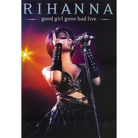 Rihanna Good Girl Gone Bad Live Dvd