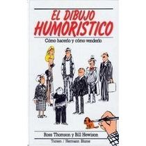 El Dibujo Humorístico: Cómo Hacerlo Y Cómo Vend Envío Gratis