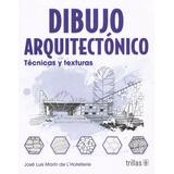 Dibujo Arquitectonico Tecnicas Y Texturas / Trillas