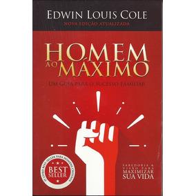 Livro Homem Ao Máximo - Edwin Louis Cole | E40