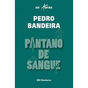 Pântano De Sangue - Pedro Bandeira