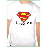 Camiseta Super Pai Para O Dia Dos Pais