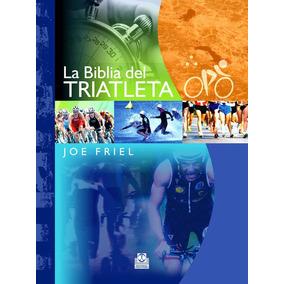 Biblia Del Triatleta La De Friel Joe