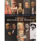 Viaje Por La Historia De México Luis González