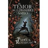 Libro El Temor De Un Hombre Sabio De Patrick Rothfuss