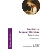 Practicas En Lengua Y Literatura - Ana Emilia Silva