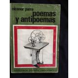 Poemas Y Antipoemas - Nicanor Parra - Nascimento 1972