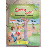 Livro Caminho Suave Comunicação E Expressão 1°série Ano 1992