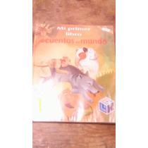 Mi Primer Libro , Cuentos Del Mundo , Año 2007