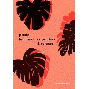 Caprichos E Relaxos, Leminski, Paulo Literatura Nacional - P
