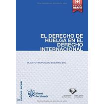 El Derecho De Huelga En El Derecho Internacional Olga Fotin