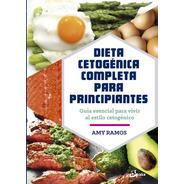 Dieta Cetogénica Completa Para Principiantes, Ramos, Gaia