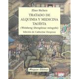 Tratado De Alquimia Y Medicina Taoista (zhao Bichen)