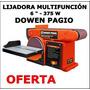 Lijadora Multiple De Banda Y Disco Dowen Pagio - Oferta