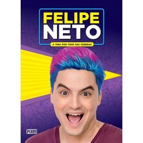 Livro Felipe Neto - A Vida Por Trás Das Câmeras 2018 Novo