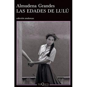 Libro: Las Edades De Lulu - Almudena Grandes - Pdf
