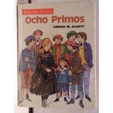 Ocho Primos Louisa M. Alcott Ed Atlántida Literatura Juvenil