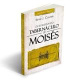 Os Segredos Do Tabernáculo De Moisés Kevin J.conner Ed Atos