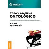 Libro Ética Y Coaching Ontológico - Nuevo