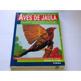 El Gran Libro De Las Aves De Jaula. Matthew Vriends